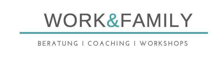 Work & Family: Coaching und Beratung für Vereinbarkeit von Familie und Beruf